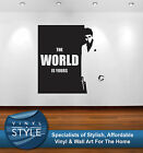 SCARFACE THE WORLD IS YOURS DECOR DECAL STICKER WALL ART GRAPHIC VARIOUS COLOUR