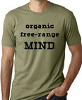 Organic Free Range Mind free thinker open mind tshirt