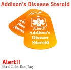 Addison's Disease Steroid MEDICAL ALERT  DOG TAG / NECKLESS HELP ALERT