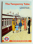 1996 1st ed THE TWOPENNY TUBE Story of Central Line Underground J Graeme Bruce