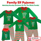 CHRISTMAS FAMILY ELF PYJAMAS PJ'S KIDS BOYS GIRLS MUMS DADS GRANDAD NANNA XMAS