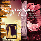 Beneath The Covers: A Rediscovery * by Gypsy Soul (CD,Off The Beaten Track)