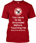 Don't Touch Electrical Engineers You Have To Be Hanes Tagless Tee T-Shirt