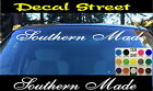 Southern Made Car Truck SUV  Windshield  Visor Die Cut Vinyl Decal Sticker