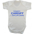 Baby Grow Bodysuit - I Support Cardiff Just Like Daddy - Football Gift Dad City