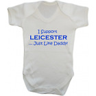 Baby Grow Bodysuit - I Support Leicester Just Like Daddy - Football Gift Dad