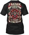 [ ] Fire Fighter I Dance Where The Devil Walks Fight Hanes Tagless Tee T-Shirt image