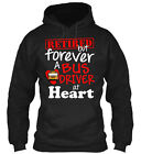 Retired School Bus Driver !!!!!! But Forever A At Heart Gildan Hoodie Sweatshirt
