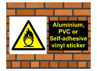 1025 Oxidising sign weatherproof Aluminium Plaque PVC or Vinyl Sticker