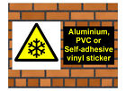 1018 Low temperature sign weatherproof Aluminium Plaque PVC or Vinyl Sticker