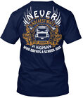 Never Underestimate A School Bus Driver The Power Of Hanes Tagless Tee T-Shirt