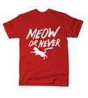 Meow or Never T-Shirts Mens Tee