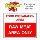 Raw Meat Area Only sign HSE Health Safety FOO56 30cm x 40cm Sign or Sticker