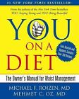 You on a Diet : The Owner's Manual for Waist Management by Mehmet C. Oz and...