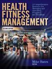 Health Fitness Management - 2nd Edition: A Comprehensive Resource for Managing