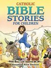 Catholic Bible Stories for Children by Ann Ball: Used