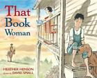 That Book Woman by Heather Henson (2008, Picture Book)