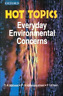 Hot Topics: Everyday Environmental Concerns by S a Abbasi: Used