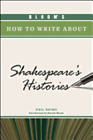 Bloom's How to Write about Shakespeare's Histories by PH.D. Heims, Neil: Used