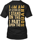 Freemason Square - I G Ma My Actions Are Stand On The Hanes Tagless Tee T-Shirt