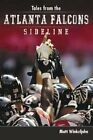 Tales from the Atlanta Falcons Sidelines by Matt Winkeljohn: New $12.31 USD on eBay