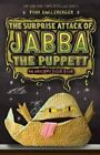 Surprise Attack of Jabba the Puppett: An Origami Yoda Book by Tom Angleberger