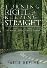 Turning Right and Keeping Straight: How God's Love, Mercy, and Amazing Grace
