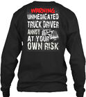 Warning Unmedicated Truck Driver - Annoy At Your Gildan Long Sleeve Tee T-Shirt