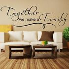 Wall Stickers Quotes Together We Make A Family Art Home Decor Svil02