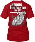 Heroic Firefighter By Day Hanes Tagless Tee T-Shirt