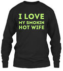 Fun I Love My Smokin Hot Wife Gildan Long Sleeve Gildan Long Sleeve Tee T-Shirt