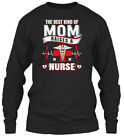 Happy Mothers Day 2016 Nurses Mom - The Best Kind Gildan Long Sleeve Tee T-Shirt