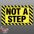 Not A Step Stickers - Osha Safety Vinyl Decal Sign Warning Danger Caution Fe070