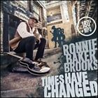 Times Have Changed by Ronnie Baker Brooks: New