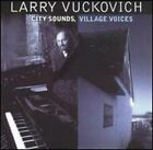 City Sounds, Village Voices by Larry Vuckovich: Used