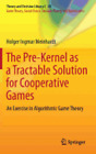 The Pre-Kernel as a Tractable Solution for Cooperative Games: An Exercise in