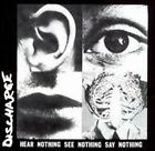 Hear Nothing, See Nothing, Say Nothing [Captain Oi] by Discharge: New