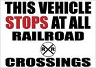 Western Home Decorating VEHICLE STOPS AT ALL RAILROAD CROSSINGS DECAL SAFETY STICKER OSHA TRUCK BUS