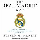 The Real Madrid Way: How Values Created the Most Successful Sports Team on the