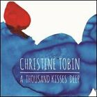 A Thousand Kisses Deep by Christine Tobin: New