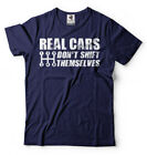 Real Cars Don't Shift Themselves Funny Auto Racing Mechanic Manual Car T-Shirt