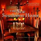 The New Southwest Home: Innovative Ideas for Every Room by Martinson: New
