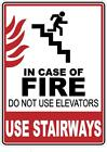 IN CASE OF FIRE USE STAIRWAYS STICKER DECAL WORKPLACE SAFETY SIGN OSHA ELEVATOR