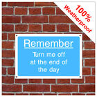 Turn off at the end of the day information sign INF72 Durable and weatherproof