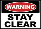 WARNING STAY CLEAR SAFETY SIGN STICKER OSHA MACHINE FORKLIFT LIFT TRUCK