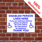 Disabled person lives here Delivery sign disability signs unwanted callers 9510