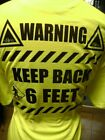 PRINTED TEE SHIRT SAFETY GREEN SELF DISTANCE STAY 6 FEET BACK  AWAY T-SHIRT