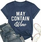 May Contain Wine T Shirt Alcohol Shirts Womens Letter Print Tops Funny Drinking