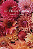More images of Benzakein Erin-Floret Farms Cut Flower Garden HBOOK NEW