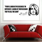 KURT COBAIN QUOTE People Laugh At Me VINYL WALL ART STICKER DECAL QUOTE